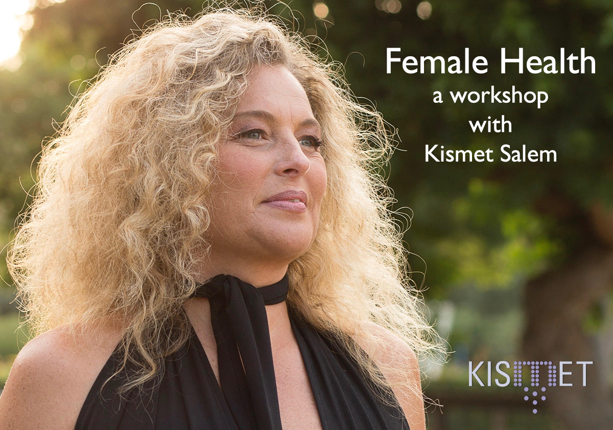 Female Health - a workshop with Kismet Salem