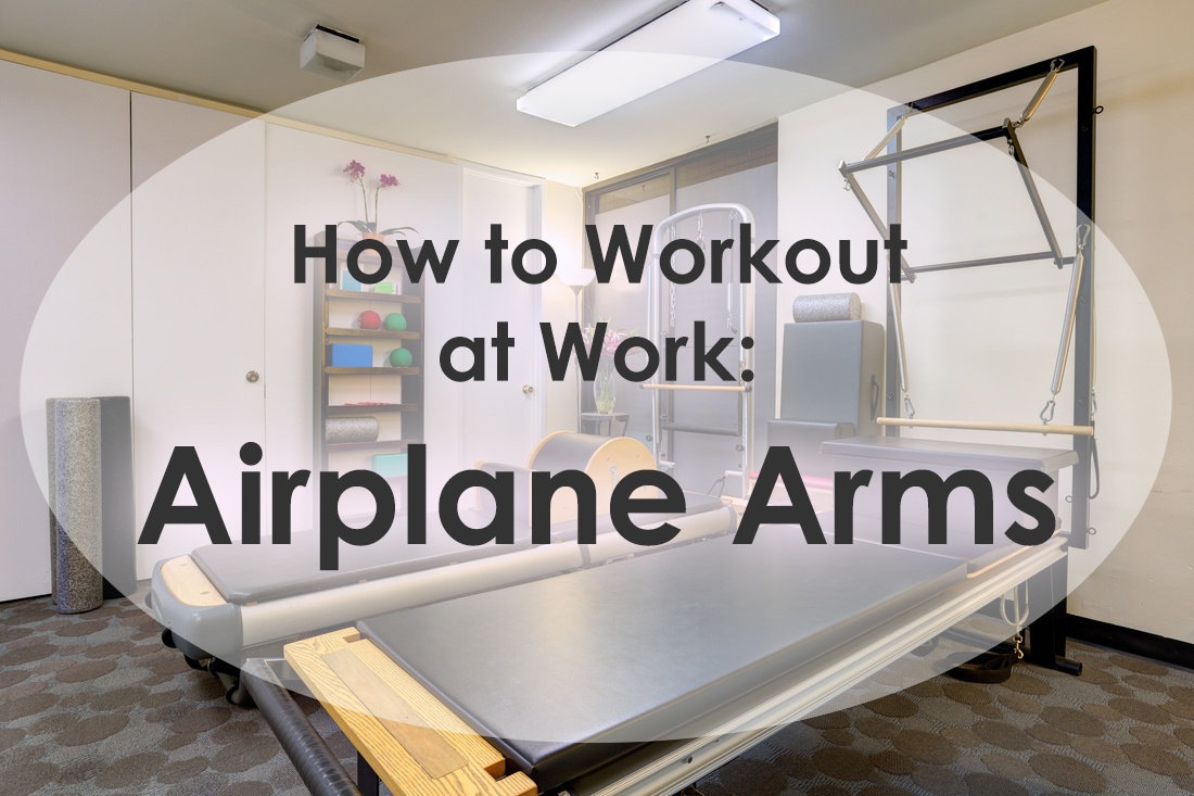 How to Workout at Work: Airplane Arms